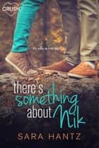 There's Something About Nik eBook by Sara Hantz