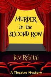 Murder in the Second Row ebook by Bev Robitai