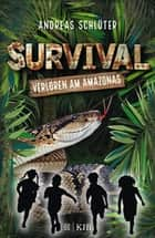 Survival – Verloren am Amazonas ebook by Andreas Schlüter, Stefani Kampmann