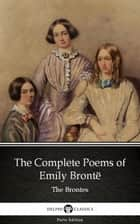 The Complete Poems of Emily Brontë (Illustrated) ebook by Emily Brontë, Delphi Classics