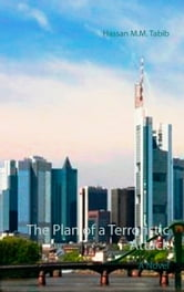 The Plan of a Terroristic Attack - A Novel ebook by Hassan M.M. Tabib