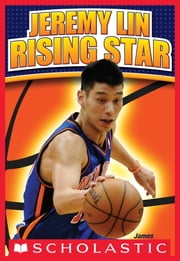 Jeremy Lin: Rising Star ebook by James Buckley Jr.