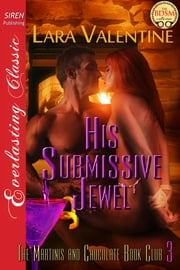 His Submissive Jewel ebook by Lara Valentine