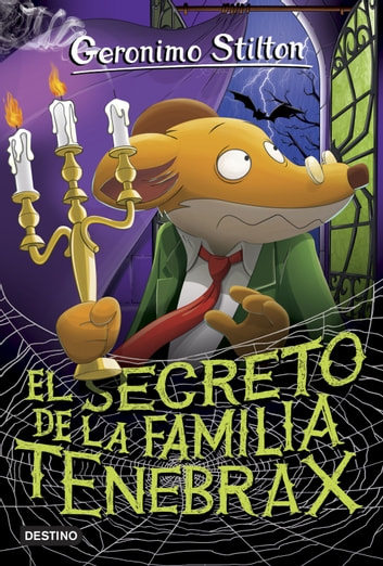 El secreto de la familia Tenebrax - Geronimo Stilton 18 ebook by Geronimo Stilton