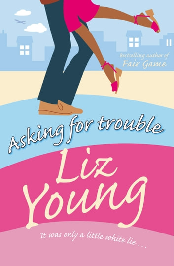 Asking for Trouble ebook by Liz Young