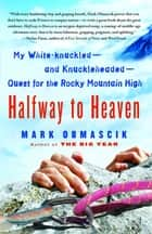 Halfway to Heaven ebook by Mark Obmascik