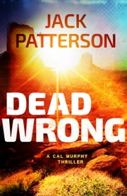 Dead Wrong ebook by Jack Patterson