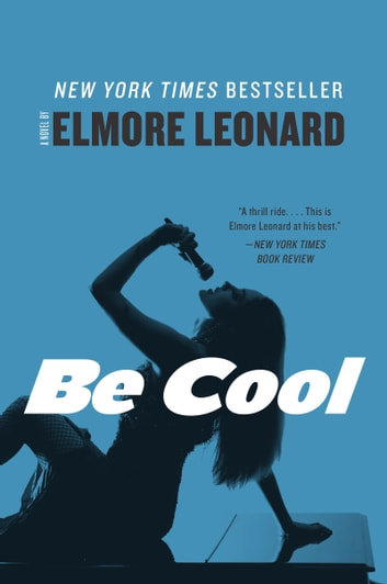 Be Cool - A Novel ebook by Elmore Leonard