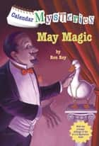 Calendar Mysteries #5: May Magic ebook by Ron Roy, John Steven Gurney