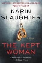 The Kept Woman - A Novel eBook par Karin Slaughter