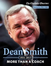 Dean Smith - More than a Coach ebook by The Charlotte Observer,Phil Ford