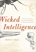 Wicked Intelligence ebook by Matthew C. Hunter