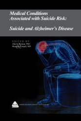 Medical Conditions Associated with Suicide Risk: Suicide and Alzheimer's Disease ebook by Dr. Alan L. Berman