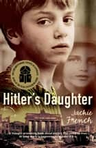 Hitler's Daughter ebook by Jackie French
