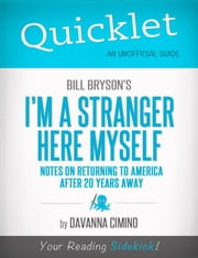Quicklet on Bill Bryson's I'm a Stranger Here Myself: Notes on Returning to America After 20 Years Away ebook by Davanna  Cimino