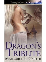 Dragon's Tribute ebook by Margaret L. Carter