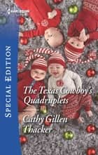 The Texas Cowboy's Quadruplets ebook by Cathy Gillen Thacker
