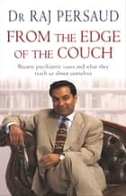 From The Edge Of The Couch ebook by Raj Persaud