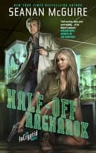 Half-Off Ragnarok - An Incryptid Novel ebook by Seanan McGuire