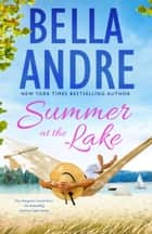 Summer at the Lake: Two feel-good novels from the bestselling Summer Lake series ebook by Bella Andre