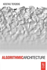 Algorithmic Architecture ebook by Kostas Terzidis