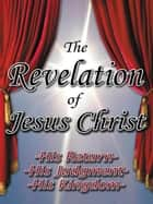 The Revelation of Jesus Christ ebook by Eld. Fay Wersky