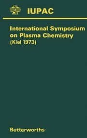 Plasma Chemistry: International Symposium on Plasma Chemistry ebook by Jensen, D. E.