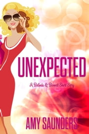 Unexpected (A Belinda & Bennett Short Story) ebook by Amy Saunders