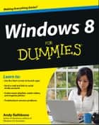 Windows 8 For Dummies ebook by Andy Rathbone
