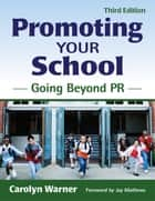 Promoting Your School ebook by Carolyn Warner