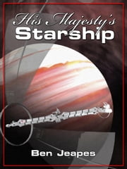 His Majesty's Starship ebook by Ben Jeapes