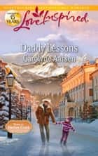 Daddy Lessons ebook by Carolyne Aarsen
