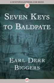 Seven Keys to Baldpate ebook by Earl Derr Biggers
