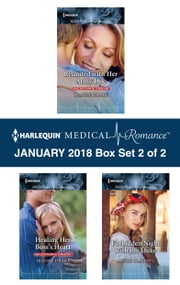 Harlequin Medical Romance January 2018 - Box Set 2 of 2 - Reunited with Her Army Doc\Healing Her Boss's Heart\Forbidden Night with the Duke ebook by Dianne Drake, Annie Claydon