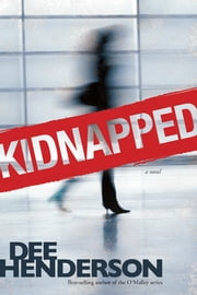 Kidnapped ebook by Dee Henderson