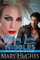 Biting Love Nibbles ebook by Mary Hughes