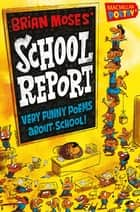 Brian Moses' School Report ebook by Brian Moses