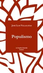 Populismo ebook by Jose Luis Villacañas