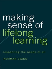 Making Sense of Lifelong Learning ebook by Norman Evans