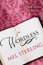 Wordless - Pink Sofa Secrets, #1 ebook by Mel Sterling