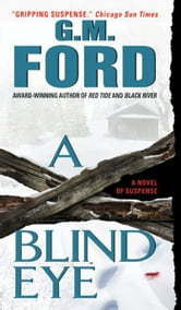 A Blind Eye - A Novel ebook by G.M. Ford