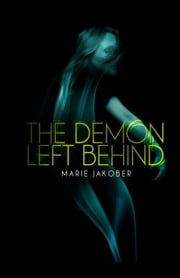 The Demon Left Behind ebook by Marie Jakober