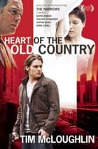 Heart of the Old Country ebook by Tim McLoughlin
