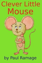 Clever Little Mouse ebook by Paul Ramage