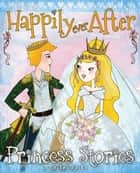 Happily Ever After ebook by Miles Kelly