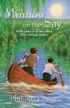 Minnow on the Say ebook by Philippa Pearce