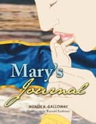 Mary'S Journal ebook by Raynald Kudemus, Wendy K. Galloway