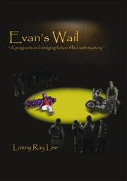 Evan's Wail ebook by Lanny Ray Lee