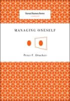 Managing Oneself eBook by Peter Ferdinand Drucker