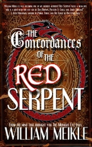 The Concordances of the Red Serpent ebook by William Meikle